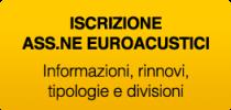 RINNOVI ED ISCRIZIONI AD EuroAcustici